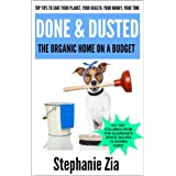 Done And Dusted - The Organic Home On A Budget ~ Stephanie Zia