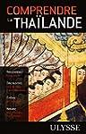 Comprendre la Tha�lande 2e �dition