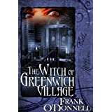 The Witch of Greenwich Village ~ Frank  O'Donnell