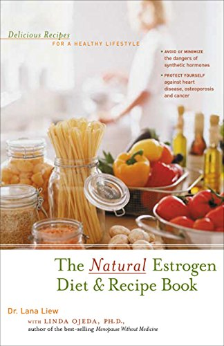 The Natural Estrogen Diet and Recipe Book: Delicious Recipes for a Healthy Lifestyle
