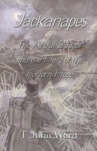 Book: Jackanapes - The Artful Dodger and the Hero of the Forlorn Hope by T John Ward