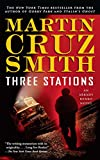 Three Stations: An Arkady Renko Novel