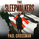 The Sleepwalkers Audiobook by Paul Grossman Narrated by Christian Contreras