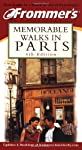 Frommer&#39;s Memorable Walks in Paris