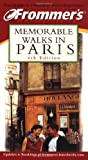 Frommers Memorable Walks in Paris