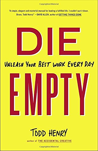 Die Empty: Unleash Your Best Work Every Day (Die Making compare prices)