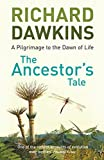 Richard Dawkins The Ancestor's Tale: A Pilgrimage to the Dawn of Life