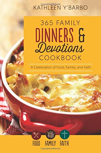365 Family Dinners and Devotions Cookbook: A Celebration of Food, Family, and Faith (Faith Food Devotions compare prices)
