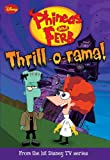 Phineas and Ferb: Thrill-o-rama! (Phineas and Ferb Novelizations Series Book 4)
