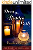 Down the Hidden Path (The Roads to River Rock Book 2) (English Edition)