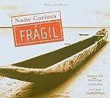echange, troc Noite Carioca - Fragil
