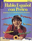 img - for Hablo Espanol Con Perico (Beginning Conversational Spanish for Elementary) Book 1 book / textbook / text book