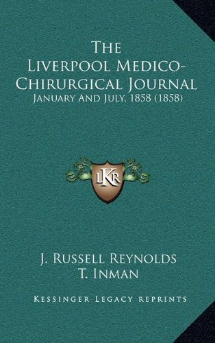 The Liverpool Medico-Chirurgical Journal: January and July, 1858 (1858)