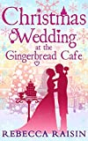 Christmas Wedding at the Gingerbread Café (Once in a Lifetime: The Gingerbread Cafe, Book 3)
