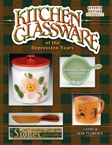 Kitchen Glassware: Of the Depression Years, Identification & Values (Kitchen Glassware of the Depression Years), Gene Florence, Cathy Florence