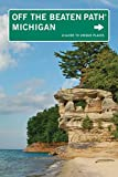 Michigan Off the Beaten Path®, 10th: A Guide to Unique Places (Off the Beaten Path Series)
