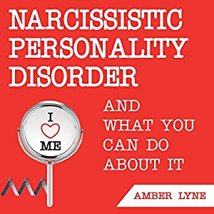 Narcissistic Personality Disorder and What You Can Do About It Audiobook