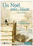 echange, troc Hélène Kérillis - Un Noël noir et blanc : Sur les traces de Claude Monet