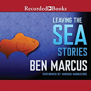 Leaving the Sea | [Ben Marcus]
