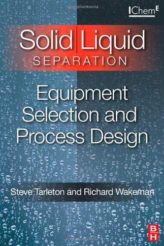 Solid Liquid Separation: Equipment Selection and Process Design