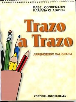 TRAZO A TRAZO Aprendiendo caligrafia: Condemarin/Ch: 9789561316225