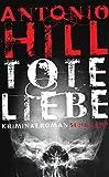 Antonio Hill: Tote Liebe