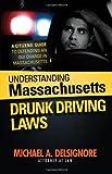 Understanding Massachusetts Drunk Driving Laws