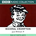 Just William 9  by Richmal Crompton Narrated by Martin Jarvis