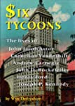 Six Tycoons: The lives of John Jacoob...