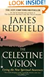 The Celestine Vision: Living the New...