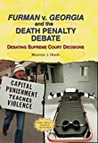 img - for Furman V. Georgia and the Death Penalty Debate: Debating Supreme Court Decisions by Maurene J Hinds (2005-07-06) book / textbook / text book