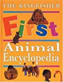 The Kingfisher First Animal Encyclopedia (Kingfisher First Reference)
