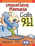 Impatient Pamela Calls 9-1-1 (Impatient Pamela series)