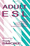 img - for Adult Esl: Politics, Pedagogy, and Participation in Classroom and Community Programs book / textbook / text book