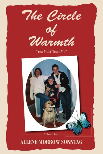 The Circle of Warmth: You Must Trust Me - a True Story