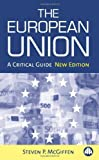 img - for The European Union: A Critical Guide Updated edition by McGiffen, Steven P. (2005) Paperback book / textbook / text book