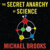 The Secret Anarchy of Science: Free Radicals | [Michael Brooks]
