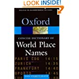The Concise Dictionary of World Place-Names (Oxford Paperback Reference)