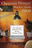 img - for Christian Writers' Market Guide 2008: The Essential Reference Tool for the Christian Writer book / textbook / text book