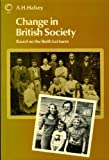 Change in British Society (Opus Books) (0192891197) by Halsey, A.H.