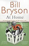Bill Bryson At Home: A short history of private life by Bryson, Bill (2011)
