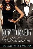How To Marry A Billionaire: A BWWM Billionaire Romance