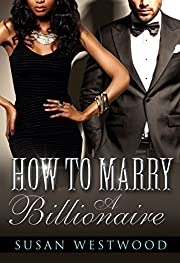 How To Marry A Billionaire: A BWWM Billionaire Romance