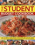 The Student Budget Cookbook: How to serve up tasty, healthy, easy-to-make and low-cost dishes, with 200 delicious recipes shown in 800 step-by-step photographs