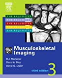 Musculoskeletal Imaging: The Requisites, 3e (Requisites in Radiology)