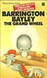 Grand Wheel (0006148638) by Bayley, Barrington J.
