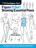 img - for Figure It Out! Drawing Essential Poses: The Beginner's Guide to the Natural-Looking Figure (Christopher Hart Figure It Out!) book / textbook / text book