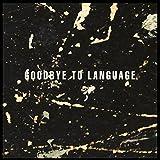 Goodbye to Language [12 inch Analog]