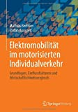Elektromobilität im motorisierten Individualverkehr: Grundlagen, Einflussfaktoren und Wirtschaftlichkeitsvergleich (German Edition)