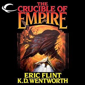 The Crucible of Empire | [Eric Flint, K. D. Wentworth]
